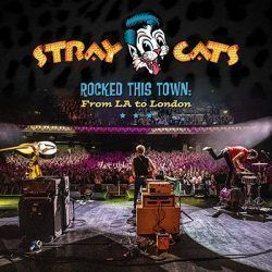 stray cats rocked this town : from LA to London